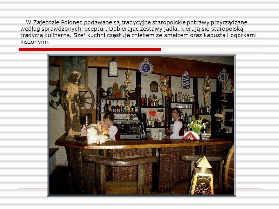 W Zajeździe Polonez podawane są tradycyjne staropolskie potrawy przyrządzane według sprawdzonych receptur.