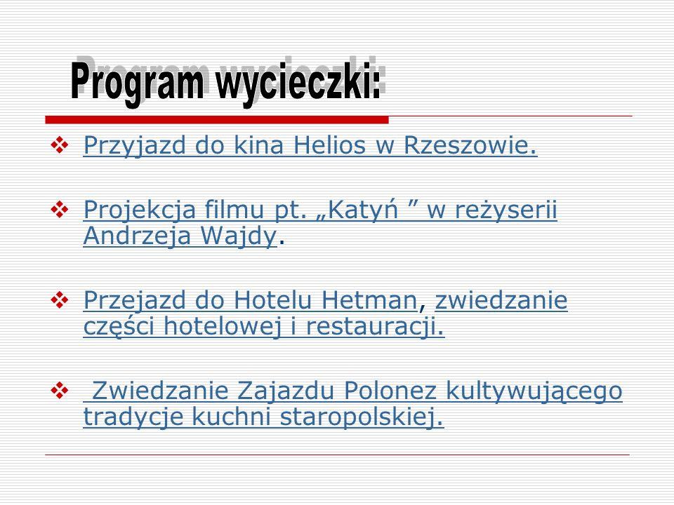 Program wycieczki: Przyjazd do kina Helios w Rzeszowie.