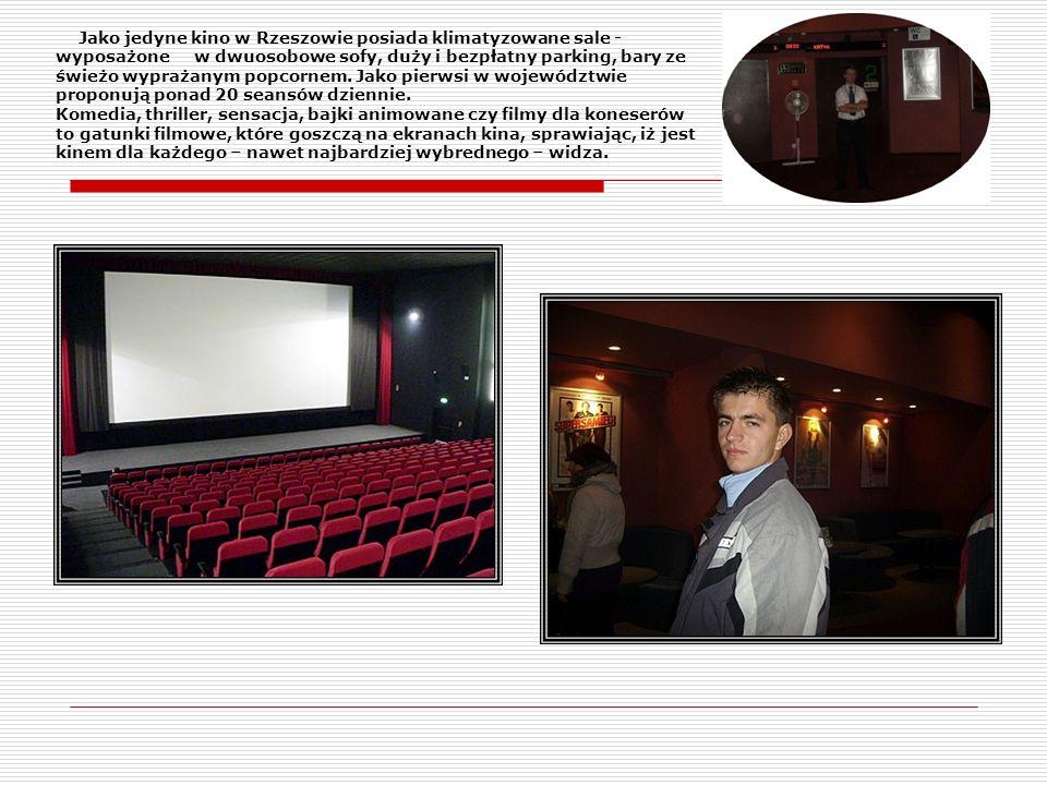 Jako jedyne kino w Rzeszowie posiada klimatyzowane sale - wyposażone w dwuosobowe sofy, duży i bezpłatny parking, bary ze świeżo wyprażanym popcornem. Jako pierwsi w województwie proponują ponad 20 seansów dziennie.