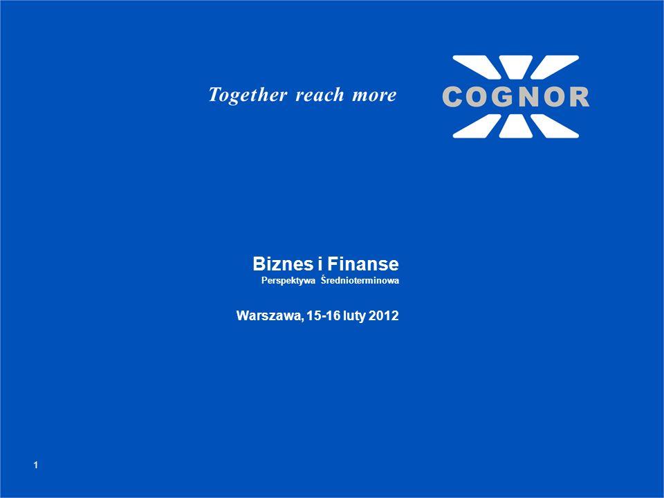 Biznes i Finanse Perspektywa Średnioterminowa Warszawa, 15-16 luty 2012