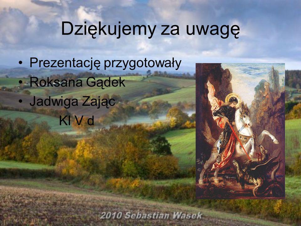 Dziękujemy za uwagę Prezentację przygotowały Roksana Gądek