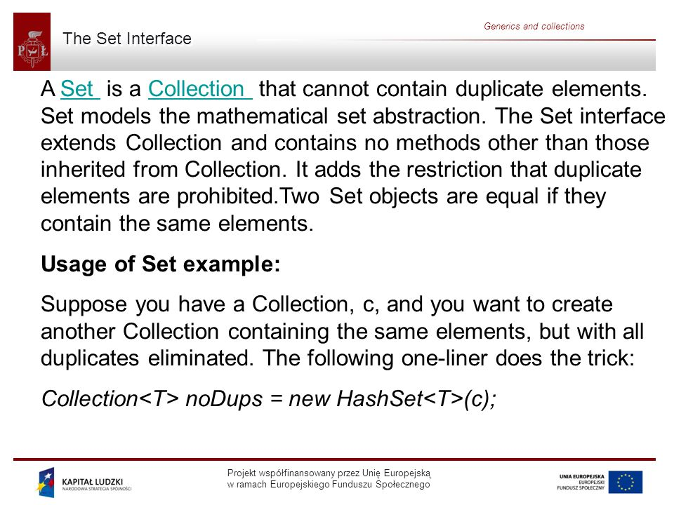 Collection<T> noDups = new HashSet<T>(c);