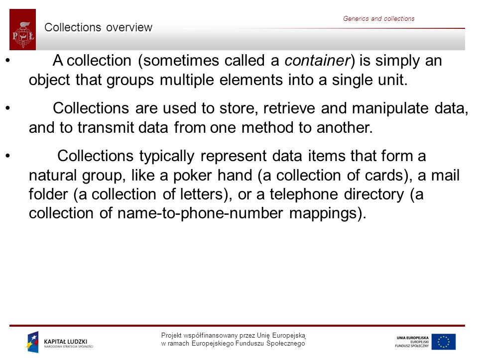 Collections overview Generics and collections.