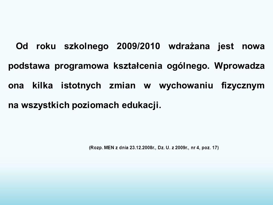 Od roku szkolnego 2009/2010 wdrażana jest nowa