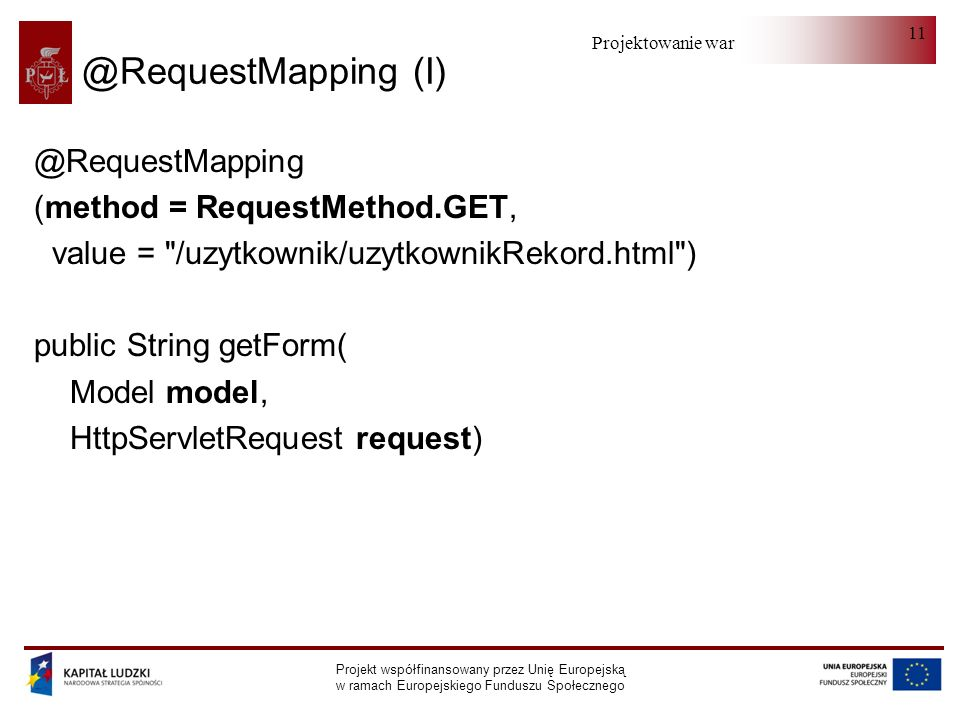 @RequestMapping (I) @RequestMapping (method = RequestMethod.GET,