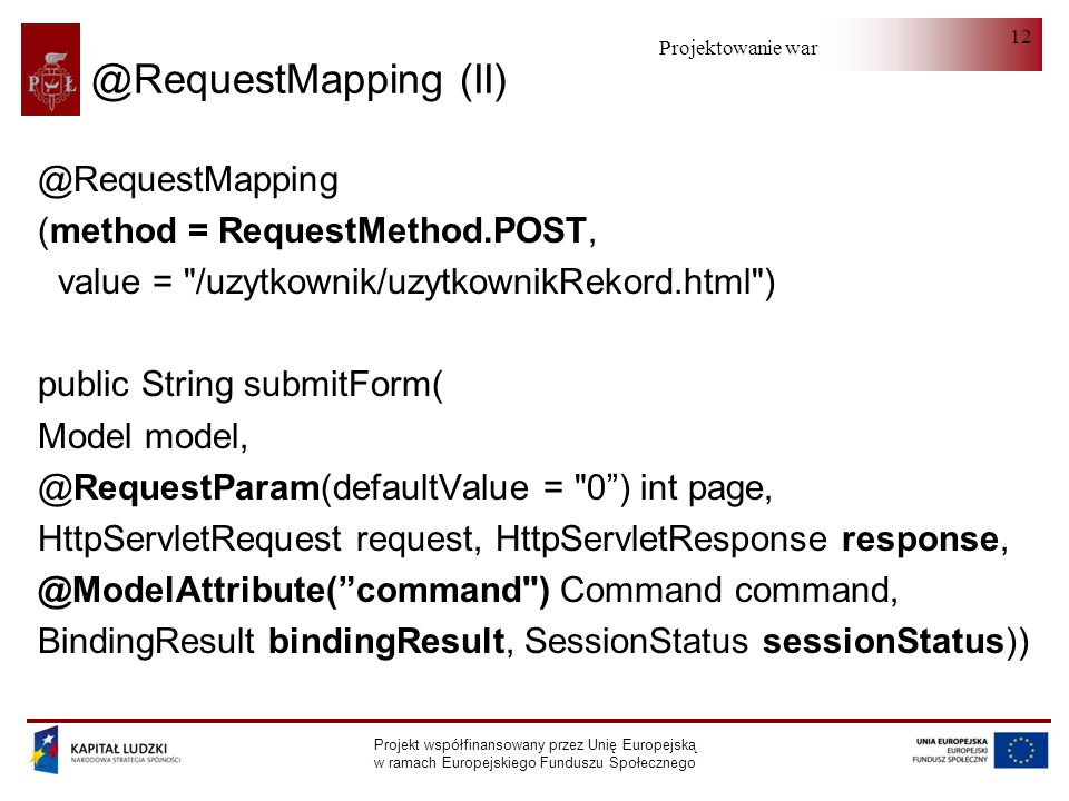 @RequestMapping (II) @RequestMapping (method = RequestMethod.POST,
