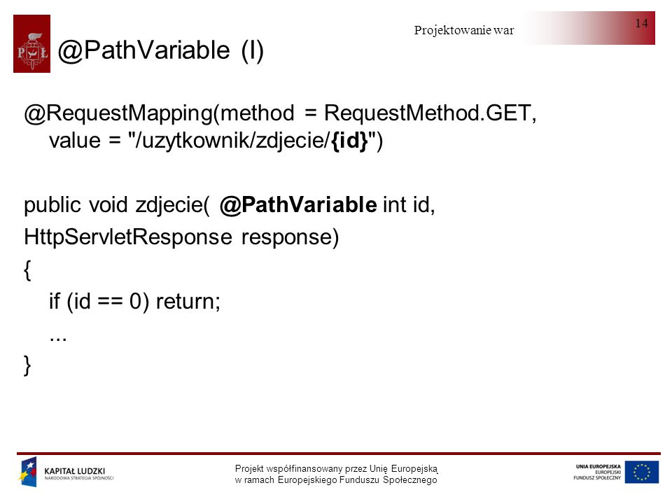@PathVariable (I) @RequestMapping(method = RequestMethod.GET, value = /uzytkownik/zdjecie/{id} )
