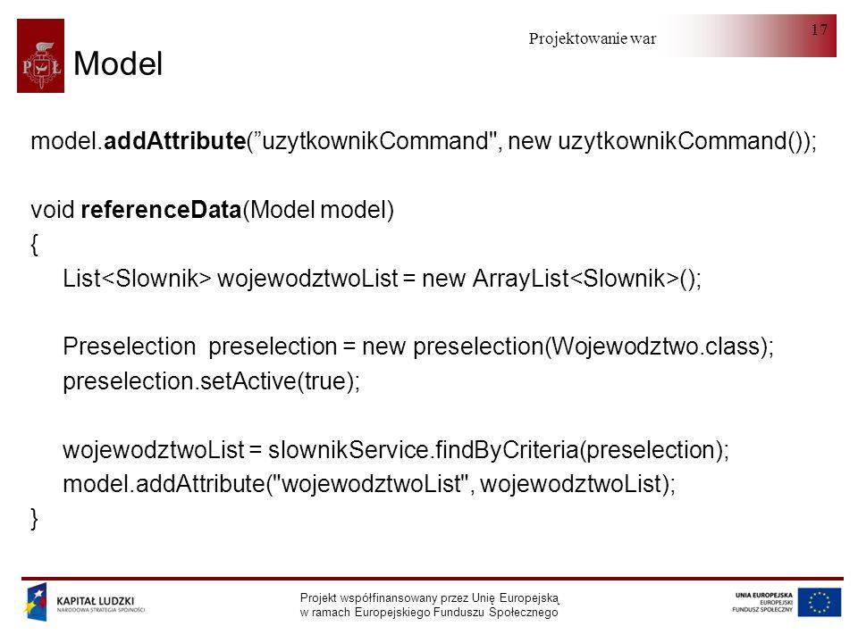 Modelmodel.addAttribute( uzytkownikCommand , new uzytkownikCommand()); void referenceData(Model model)