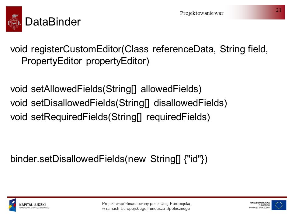 DataBindervoid registerCustomEditor(Class referenceData, String field, PropertyEditor propertyEditor)