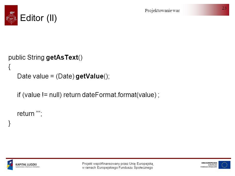 Editor (II) public String getAsText() {
