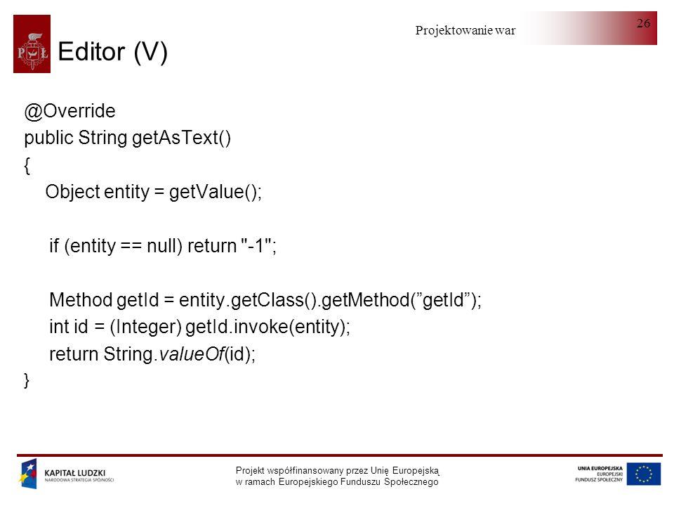 Editor (V) @Override public String getAsText() {