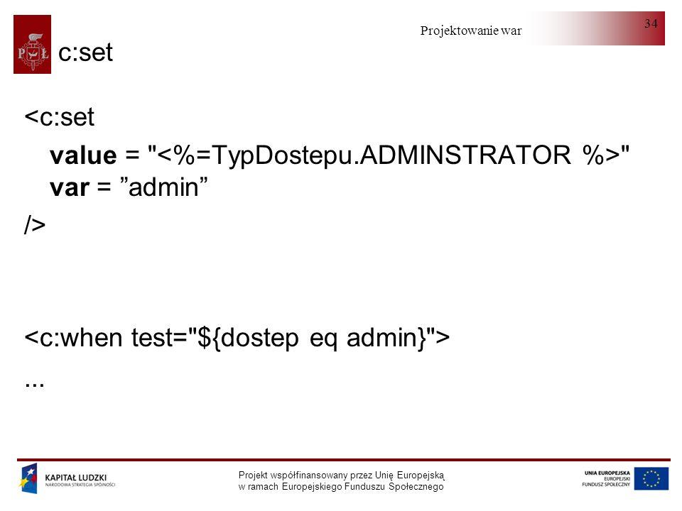 value = <%=TypDostepu.ADMINSTRATOR %> var = admin />