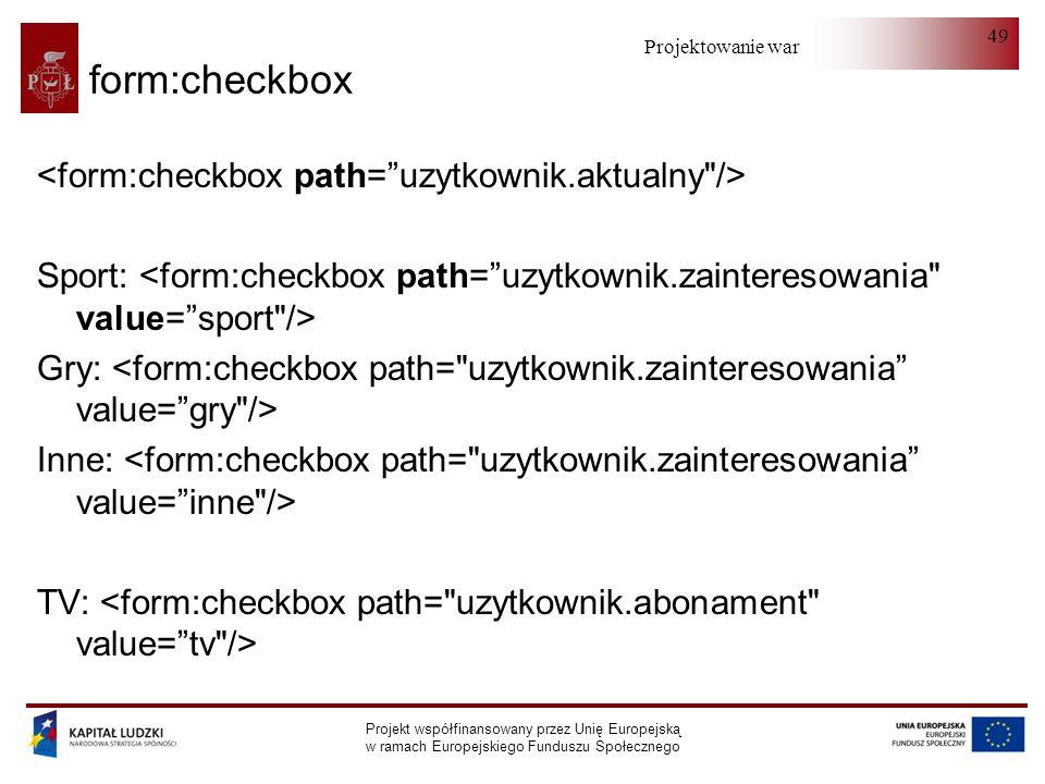 form:checkbox <form:checkbox path= uzytkownik.aktualny />