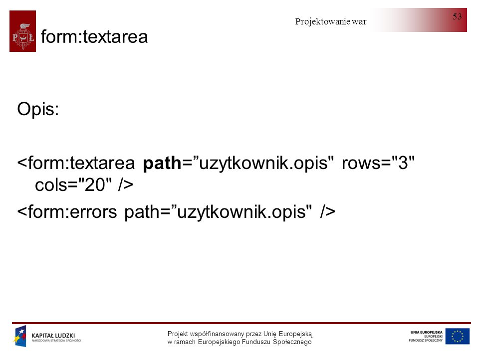 <form:textarea path= uzytkownik.opis rows= 3 cols= 20 />