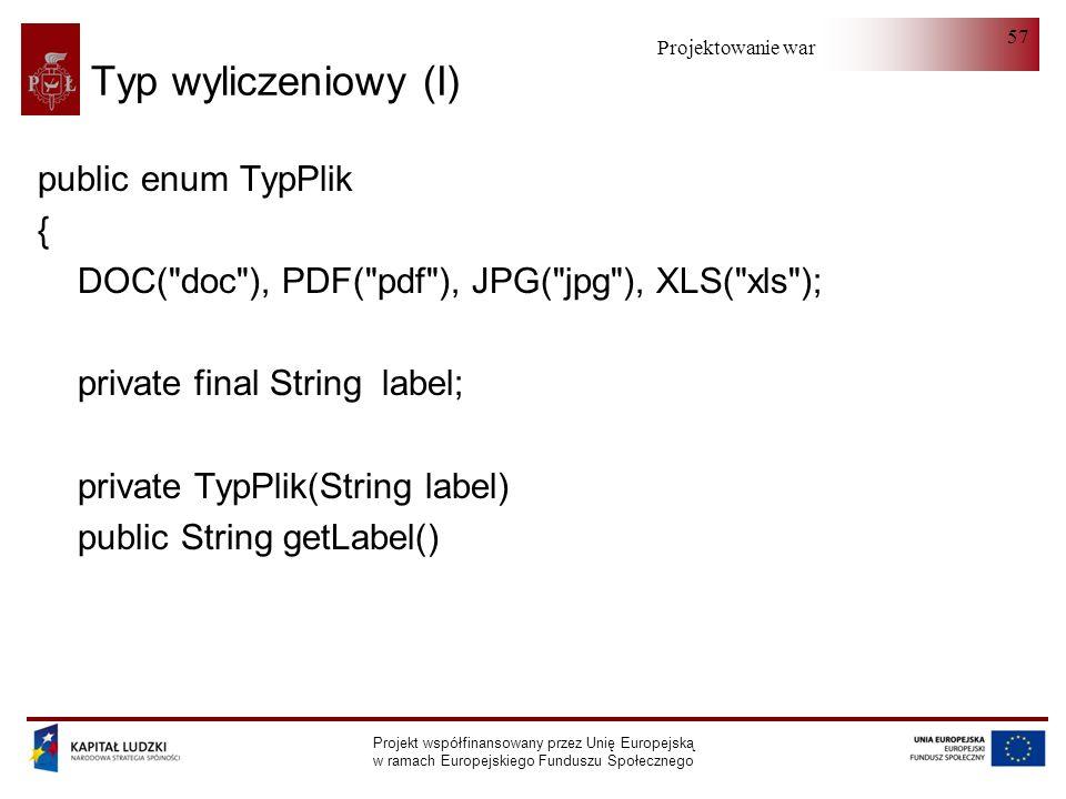Typ wyliczeniowy (I) public enum TypPlik {