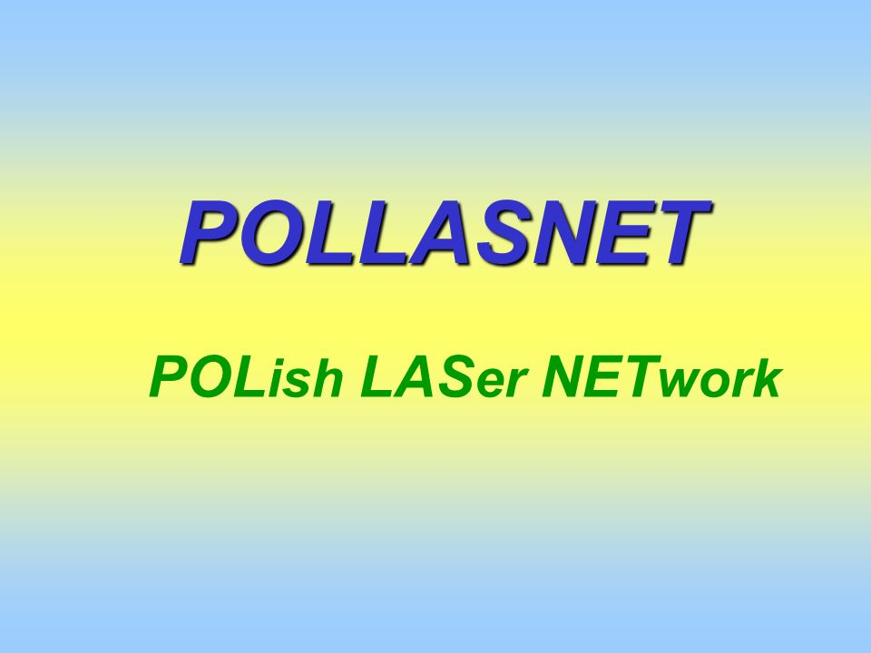 POLLASNET POLish LASer NETwork