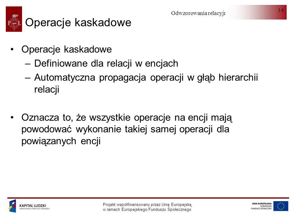 Operacje kaskadowe Operacje kaskadowe