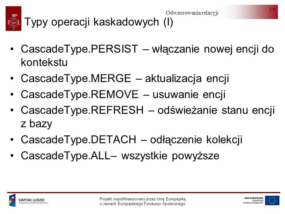 Typy operacji kaskadowych (I)