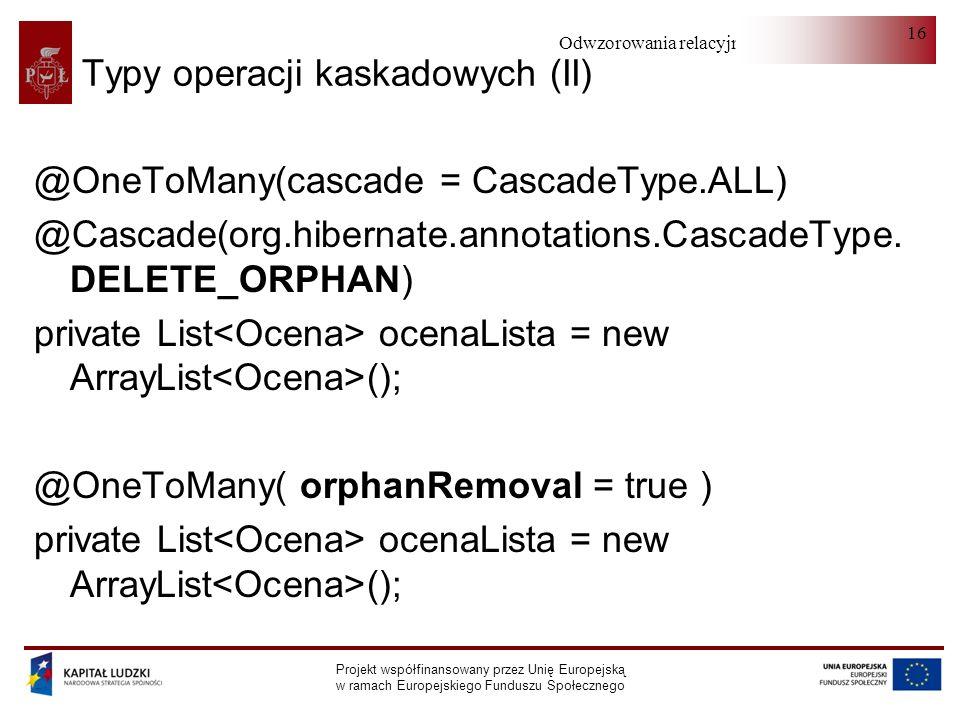 Typy operacji kaskadowych (II)