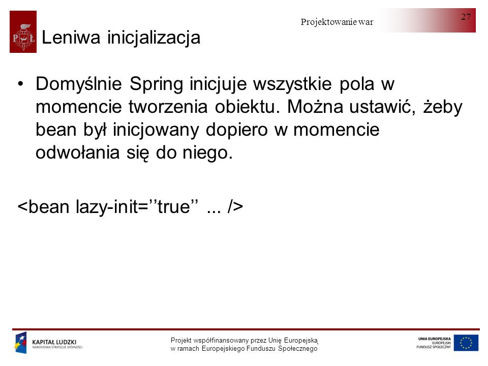 <bean lazy-init=''true'' ... />