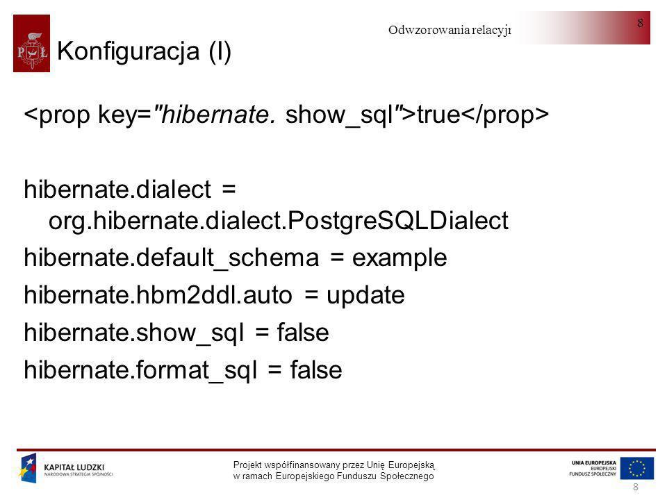 <prop key= hibernate. show_sql >true</prop>