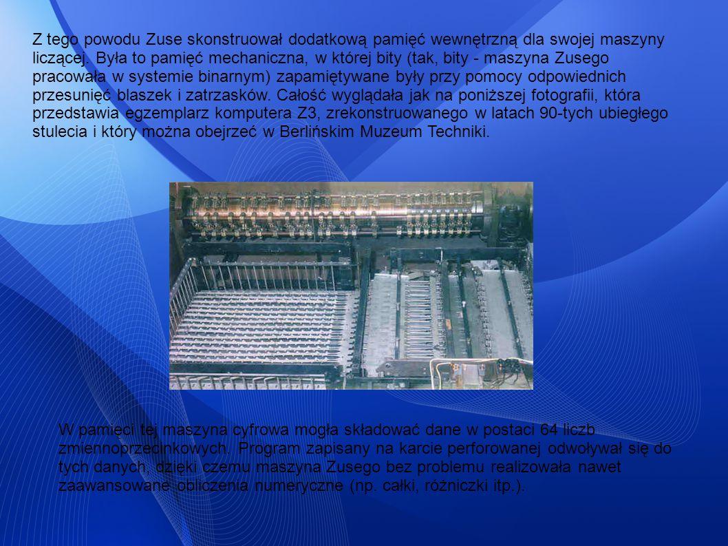 Z tego powodu Zuse skonstruował dodatkową pamięć wewnętrzną dla swojej maszyny liczącej. Była to pamięć mechaniczna, w której bity (tak, bity - maszyna Zusego pracowała w systemie binarnym) zapamiętywane były przy pomocy odpowiednich przesunięć blaszek i zatrzasków. Całość wyglądała jak na poniższej fotografii, która przedstawia egzemplarz komputera Z3, zrekonstruowanego w latach 90-tych ubiegłego stulecia i który można obejrzeć w Berlińskim Muzeum Techniki.