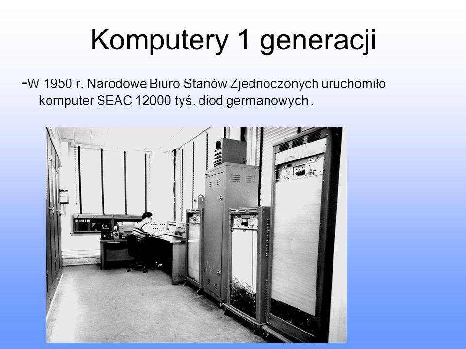 Komputery 1 generacji -W 1950 r.
