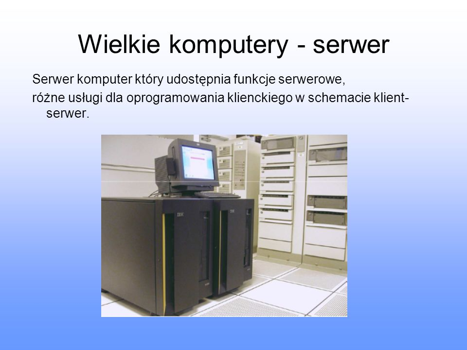 Wielkie komputery - serwer