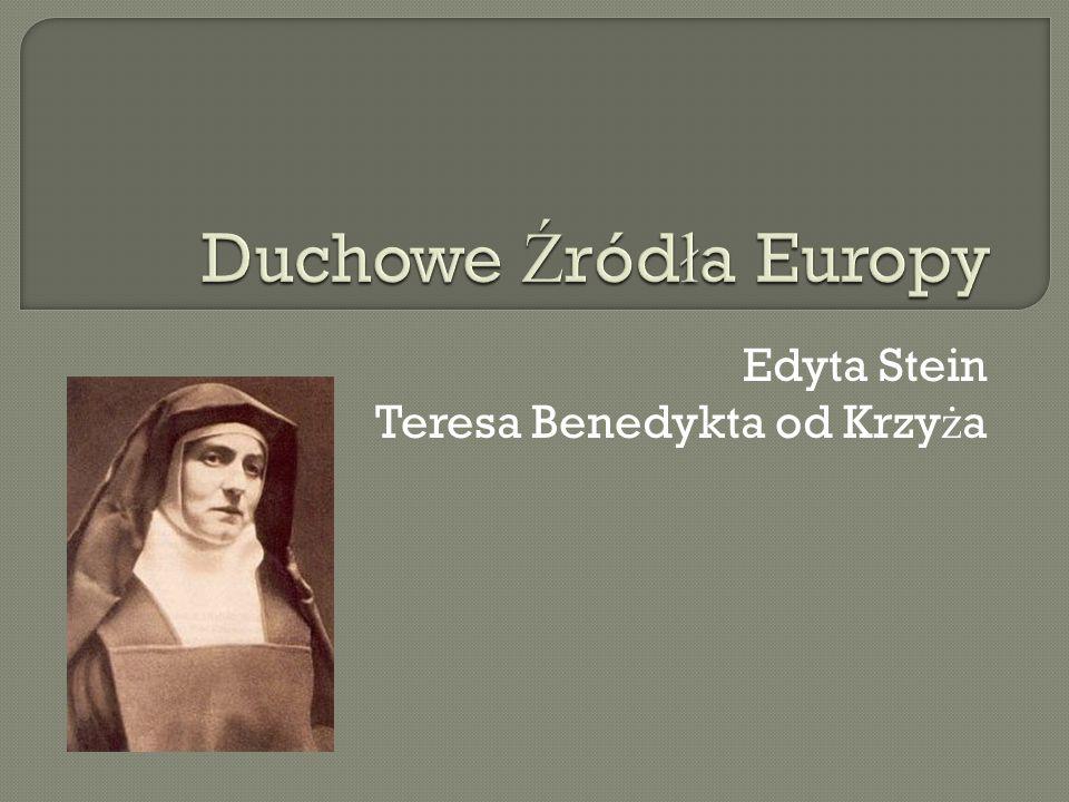 Edyta Stein Teresa Benedykta od Krzyża