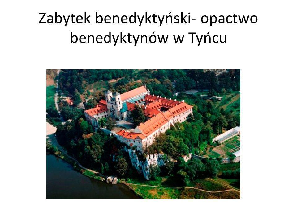 Zabytek benedyktyński- opactwo benedyktynów w Tyńcu