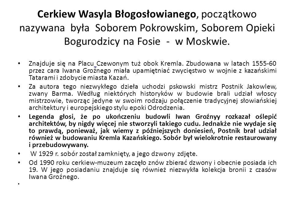 Cerkiew Wasyla Błogosłowianego, początkowo nazywana była Soborem Pokrowskim, Soborem Opieki Bogurodzicy na Fosie - w Moskwie.
