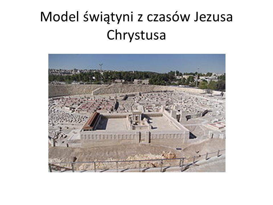 Model świątyni z czasów Jezusa Chrystusa
