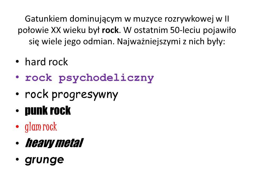 hard rock rock psychodeliczny rock progresywny punk rock glam rock