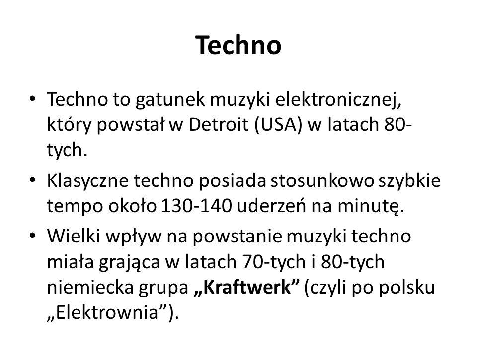Techno Techno to gatunek muzyki elektronicznej, który powstał w Detroit (USA) w latach 80-tych.