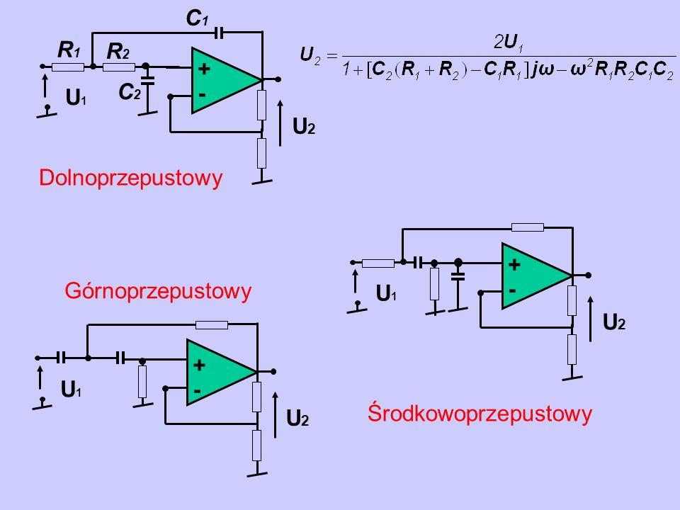 A C1 U2 U1 + - R1 R2 C2 Dolnoprzepustowy U2 U1 + - Górnoprzepustowy U2 U1 + - Środkowoprzepustowy