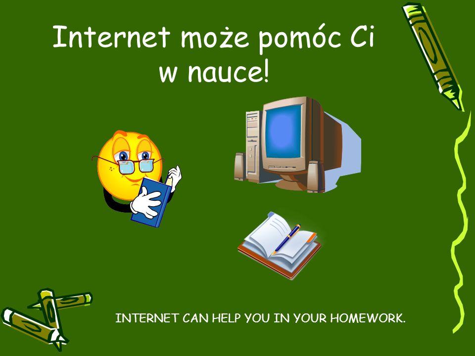 Internet może pomóc Ci w nauce!