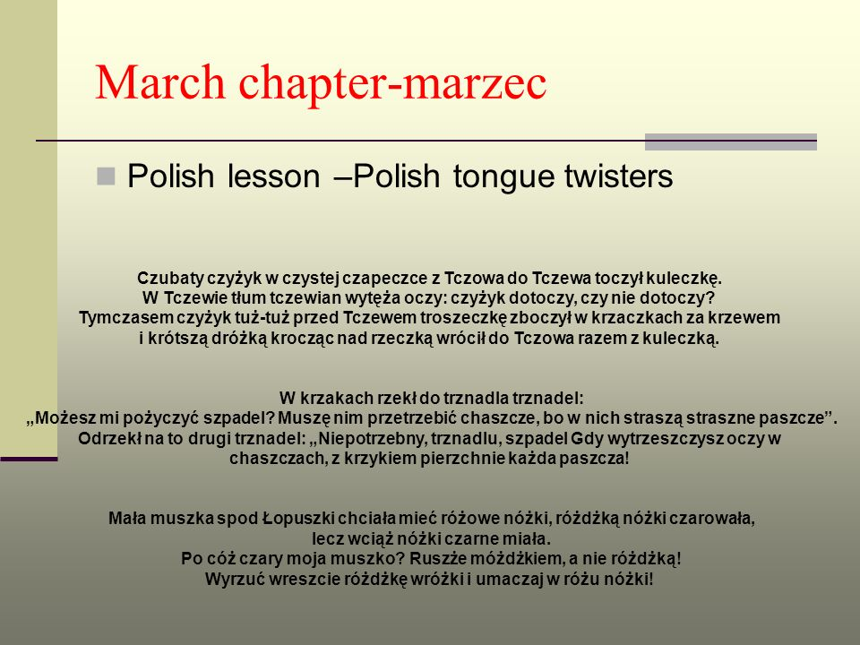 March chapter-marzec Polish lesson –Polish tongue twisters
