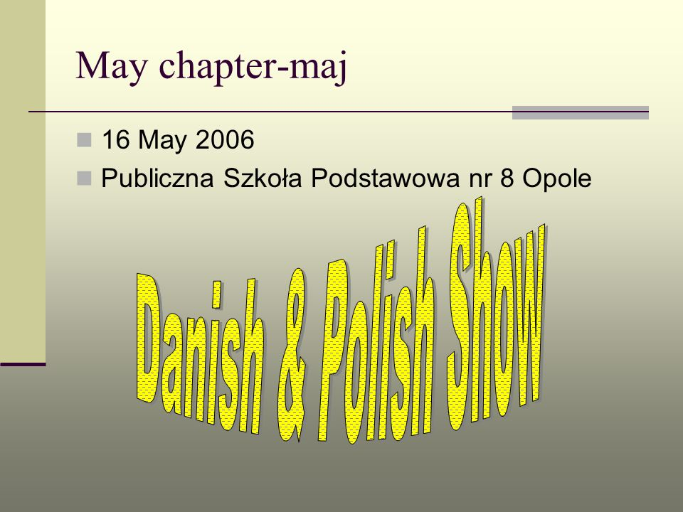May chapter-maj Danish & Polish Show 16 May 2006