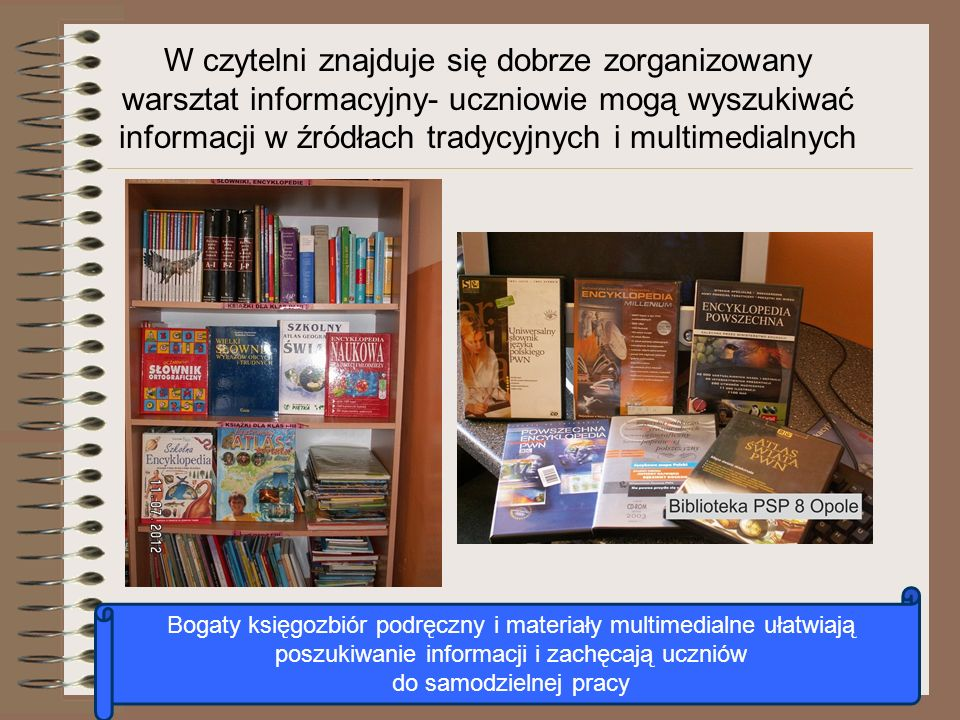 W czytelni znajduje się dobrze zorganizowany warsztat informacyjny- uczniowie mogą wyszukiwać informacji w źródłach tradycyjnych i multimedialnych