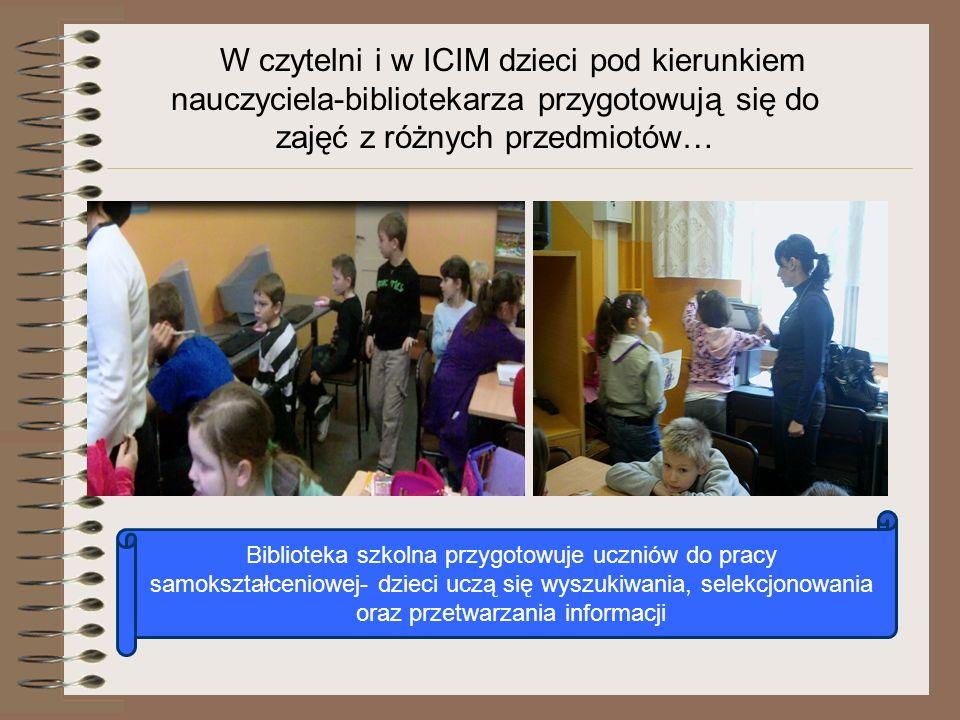 W czytelni i w ICIM dzieci pod kierunkiem nauczyciela-bibliotekarza przygotowują się do zajęć z różnych przedmiotów…