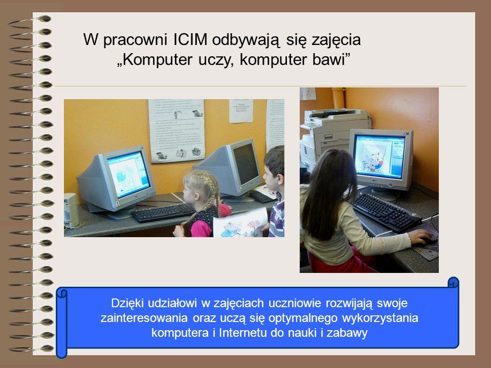 """W pracowni ICIM odbywają się zajęcia """"Komputer uczy, komputer bawi"""