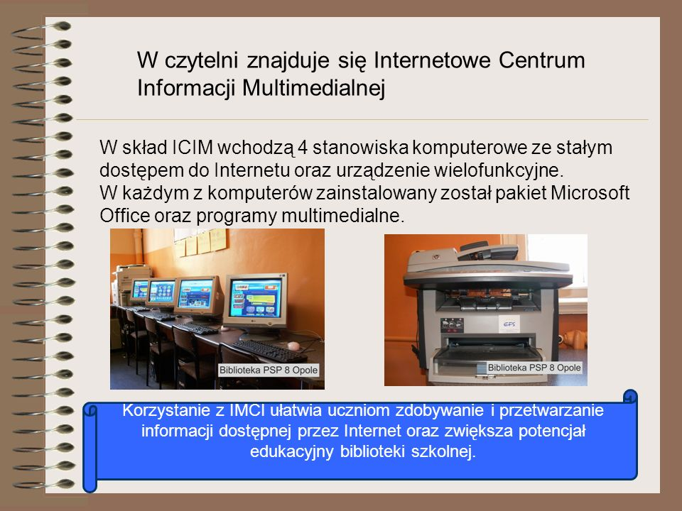 W czytelni znajduje się Internetowe Centrum Informacji Multimedialnej