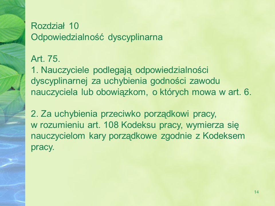 Rozdział 10 Odpowiedzialność dyscyplinarna. Art. 75.