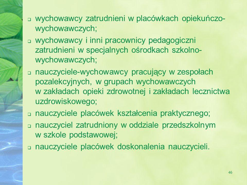 wychowawcy zatrudnieni w placówkach opiekuńczo-wychowawczych;