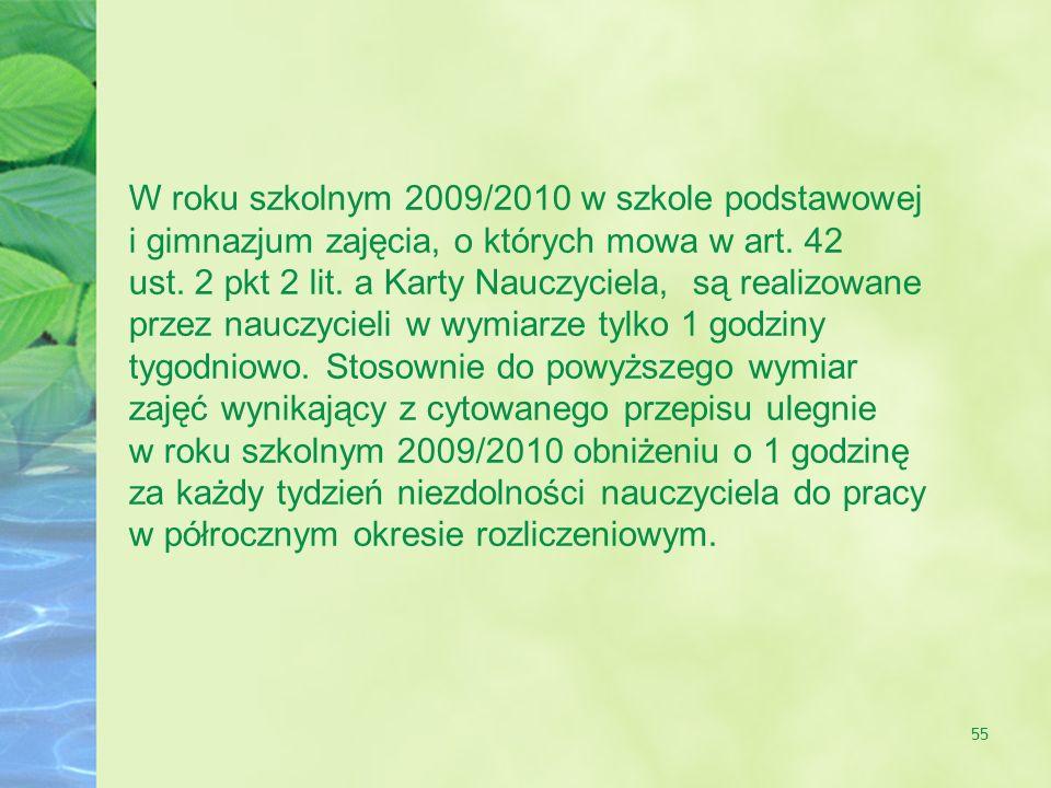 W roku szkolnym 2009/2010 w szkole podstawowej i gimnazjum zajęcia, o których mowa w art.