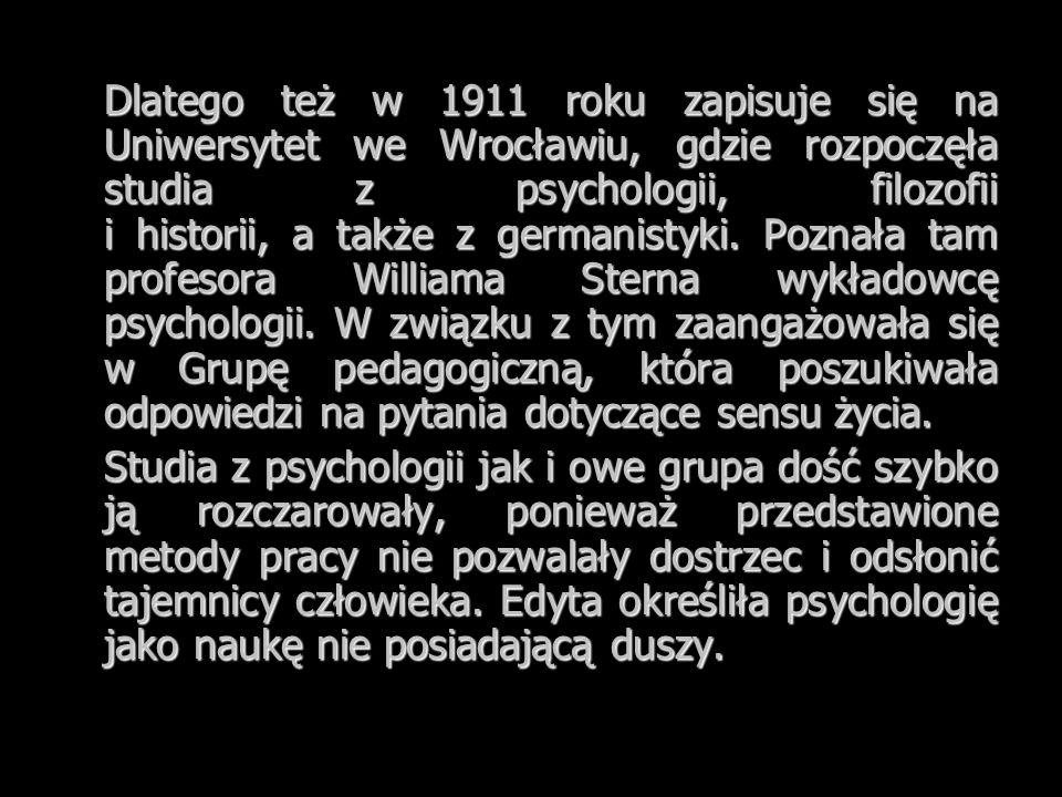 Dlatego też w 1911 roku zapisuje się na Uniwersytet we Wrocławiu, gdzie rozpoczęła studia z psychologii, filozofii i historii, a także z germanistyki. Poznała tam profesora Williama Sterna wykładowcę psychologii. W związku z tym zaangażowała się w Grupę pedagogiczną, która poszukiwała odpowiedzi na pytania dotyczące sensu życia.