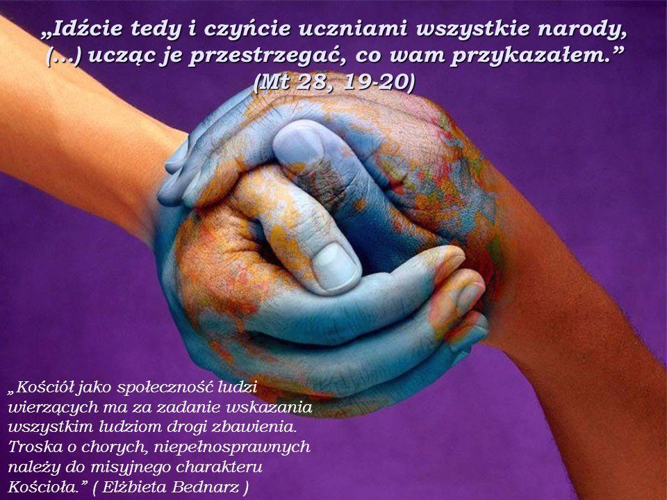 """""""Idźcie tedy i czyńcie uczniami wszystkie narody,"""