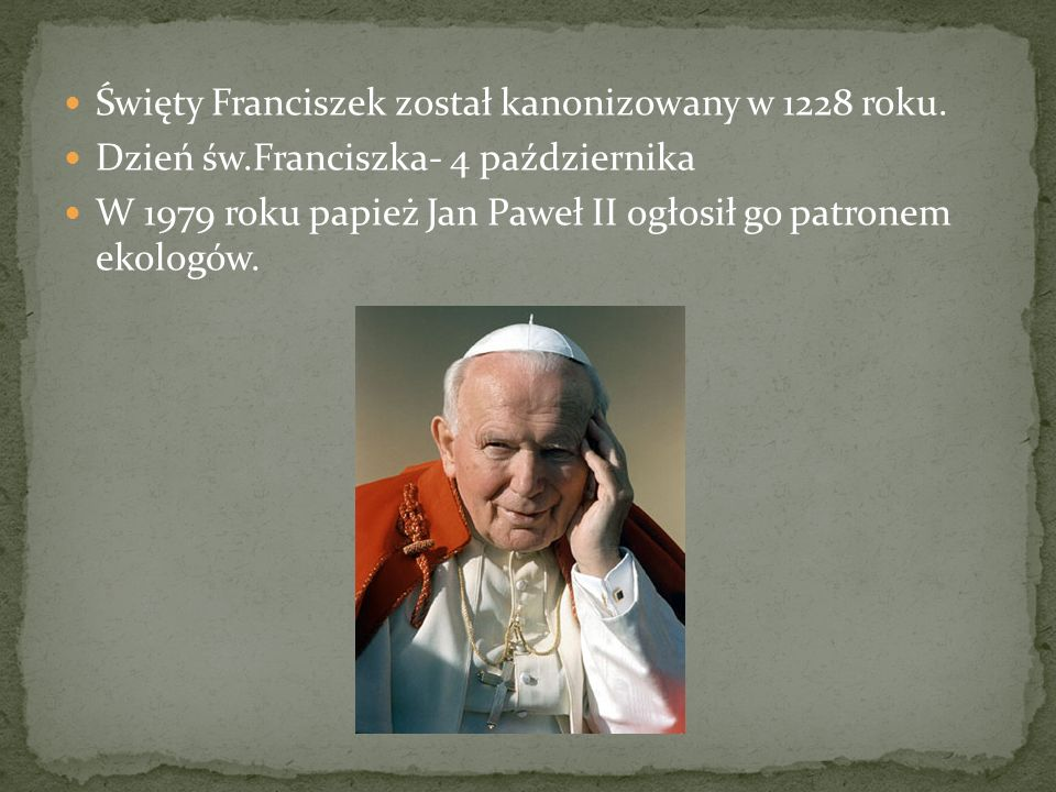 Święty Franciszek został kanonizowany w 1228 roku.