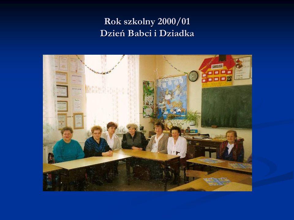 Rok szkolny 2000/01 Dzień Babci i Dziadka