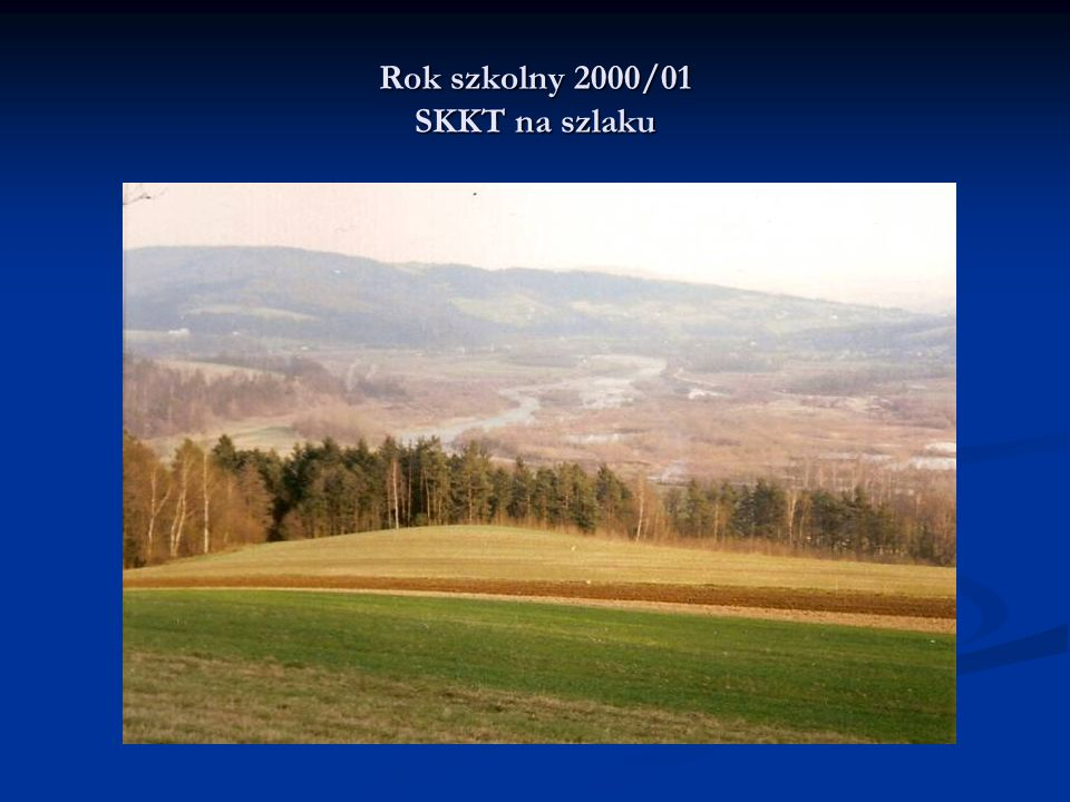 Rok szkolny 2000/01 SKKT na szlaku